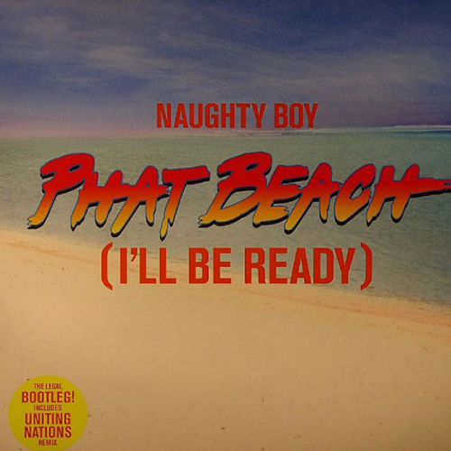 Naughty Boy - Phat Beach (I'll Be Ready) (12'' vinyl)