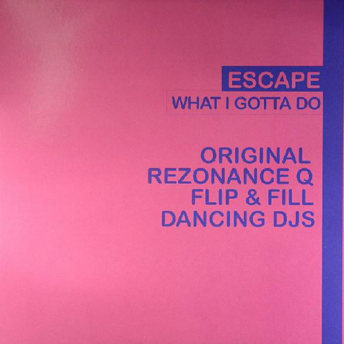 Escape - What I Gotta Do (12'' vinyl)